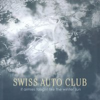 If Armies Fought Like the Winter Sun — Swiss Auto Club