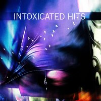 Intoxicated Hits — сборник