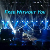 Free Without You — Will Tabar Orchestra feat. Teri Sullivan, Will Tabar Orchestra