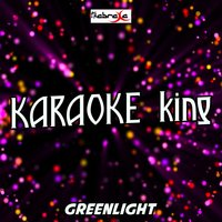 Greenlight — Karaoke King