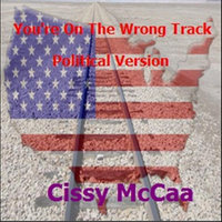 You're On the Wrong Track — Cissy McCaa