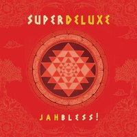 Jah Bless! — Super Deluxe