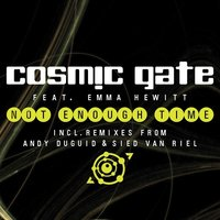 Not Enough Time — Cosmic Gate feat. Emma Hewitt