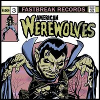 Series #3 - 2013 to 2014 — American Werewolves