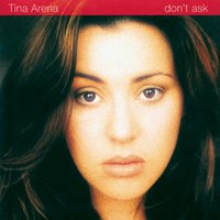 Don't Ask — Tina Arena