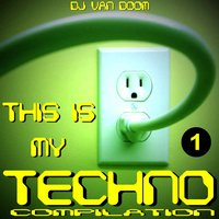 This Is My Techno Compilation 1 — сборник