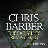 Early Hits (Re-Mastered) — Chris Barber
