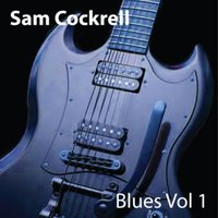 Sam Cockrell Blues Vol. 1 — Sam Cockrell