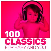 100 Classics for Baby and You — Baby Sweet Dream, Lullaby Land, Baby Sweet Dream|Lullaby Land
