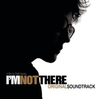 I'm Not There (Music From The Motion Picture) — I'm Not There (Motion Picture Soundtrack)
