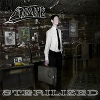 Sterilized — Attakk