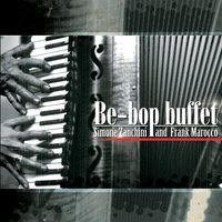 Be-Bop Buffet — Simone Zanchini, frank marocco