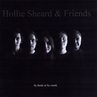 By Hook Or By Crook — Hollie Sheard & Friends