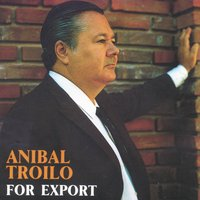For Export — Anibal Troilo, Астор Пьяццолла