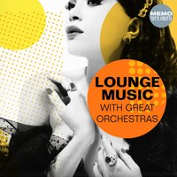 Lounge Music With Great Orchestras — сборник