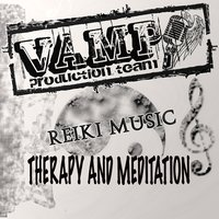 Reiki Music: Therapy and meditation — VAMP Production Team