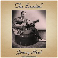 The Essenatial Jimmy Reed — Jimmy Reed