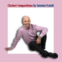 Clarinet Compositions by Antonio Fraioli — сборник