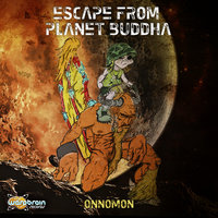 Escape from Planet Buddha — Onnomon