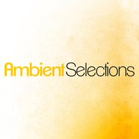 Ambient Selections — Ambient