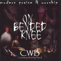 On Bended Knee — Crossway Worship Band