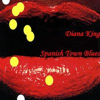 Spanish Town Blues — Diana King