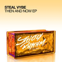 Then And Now EP — Steal Vybe