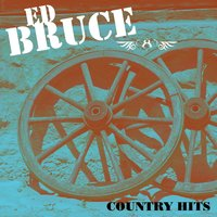 Country Hits — Ed Bruce