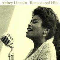 Remastered Hits — Abbey Lincoln