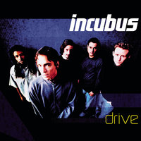 Drive — Incubus