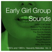 Early Girl Group Sounds Vol.3, 1950´s & 1960´s Heavenly Melodies — сборник