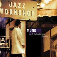 Live At The Jazz Workshop - Complete — Thelonious Monk