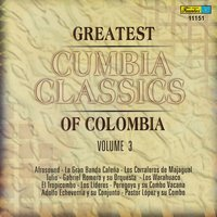 Greatest Cumbia Classics Of Colombia, Vol. 3 — сборник