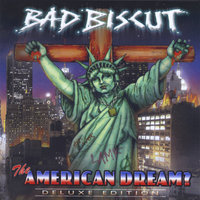 The America Dream? Deluxe Edition — Bad Biscut