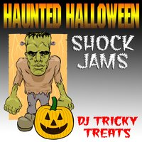 Haunted Halloween Shock Jams — DJ Tricky Treats