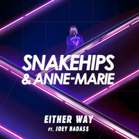 Either Way — Anne-Marie, Snakehips