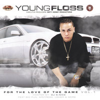 For The Love Of The Game Vol. 1 — Young Floss