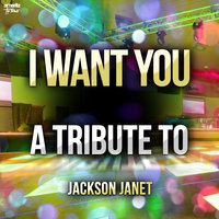 I Want You: A Tribute to Jackson Janet — Ameritz Top Tributes