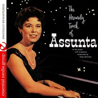 The Heavenly Touch Of Assunta At The Piano — Assunta