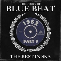 The Story of Blue Beat 1962 Part 3 — сборник