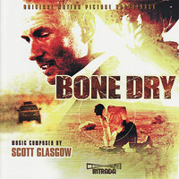 Bone Dry - Original Motion Picture Soundtrack — Scott Glasgow