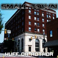 Small Town — Huff Da Author