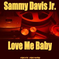 Love Me Baby — Sammy Davis, Jr.