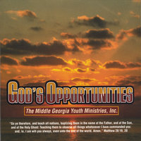 God's Opportunities w/ Middle Georgia Youth Ministries — John Redmon, M.G.Y.M., Thankful, Melvin Warfield, Rickea James