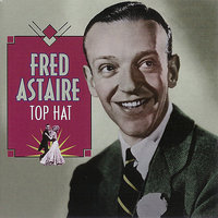 Top Hat — Fred Astaire