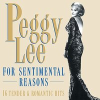 For Sentimental Reasons — Peggy Lee
