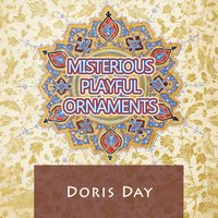 Misterious Playful Ornaments — Doris Day