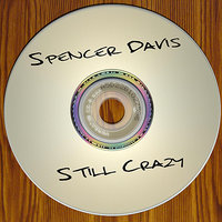 Still Crazy — Spencer Davis
