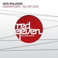 Insignificant / All My Love — Nick Wolanski