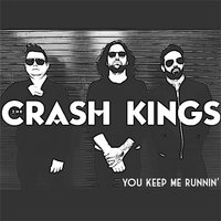 You Keep Me Runnin' — The Crash Kings